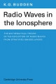 Radio Waves in the Ionosphere - K. G. Budden