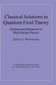 Classical Solutions in Quantum Field Theory - Erick J. Weinberg