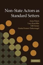 Non-State Actors as Standard Setters - Peters, Anne / Koechlin, Lucy / Forster, Till