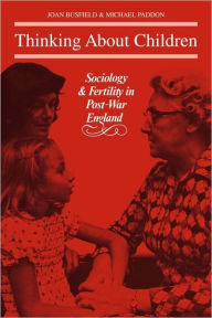 Thinking About Children: Sociology and Fertility in Post-War England - Michael Paddon