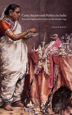 Caste, Society and Politics in India from the Eighteenth Century to the Modern Age - Bayly, Susan