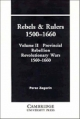 Rebels and Rulers, 1500-1660: Volume 2, Provincial Rebellion - Perez Zagorin