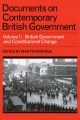 Documents on Contemporary British Government: Volume 1, British Government and Constitutional Change - Martin Minogue