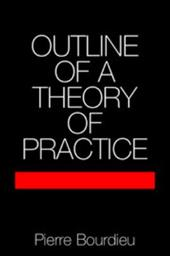 Outline of a Theory of Practice - Bourdieu, Pierre / Pierre, Bourdieu / Fortes, Meyer