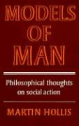 Models of Man: Philosophical Thoughts on Social Action