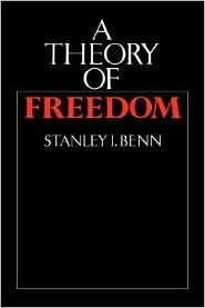 A Theory of Freedom - Stanley I. Benn