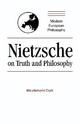 Nietzsche on Truth and Philosophy - Maudemarie Clark