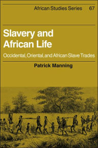 Slavery and African Life : Occidental, Oriental, and African Slave Trades - Carolyn Brown
