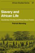 Slavery and African Life: Occidental, Oriental, and African Slave Trades