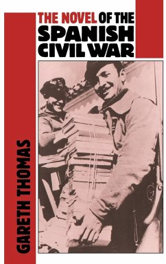 The Novel of the Spanish Civil War (1936 1975) - Thomas, Gareth