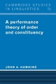 Performance Theory of Order and Constituency - John A. Hawkins