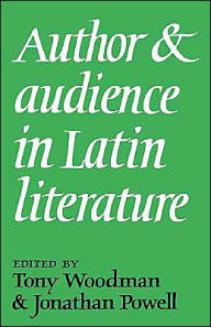 Author and Audience in Latin Literature - Tony Woodman