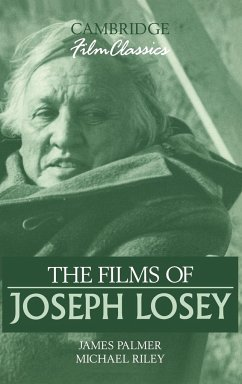 The Films of Joseph Losey - Palmer, James Riley, Michael