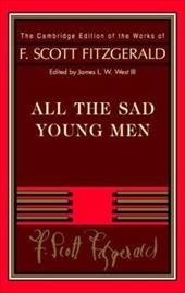 All the Sad Young Men - Fitzgerald, F. Scott / West, James L. W., III