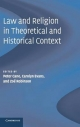 Law and Religion in Theoretical and Historical Context - Peter Cane; Carolyn Evans; Zoe Robinson