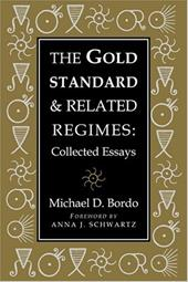 The Gold Standard and Related Regimes: Collected Essays - Bordo, Michael D. / Capie, Forrest