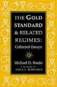 The Gold Standard and Related Regimes: Collected Essays