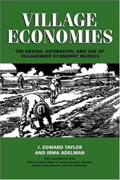 Village Economies: The Design, Estimation, and Use of Villagewide Economic Models - Taylor, J. Edward / Adelman, Irma