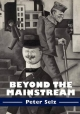 Beyond the Mainstream - Peter Selz