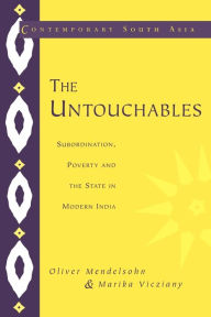 The Untouchables: Subordination, Poverty and the State in Modern India - Marika Vicziany