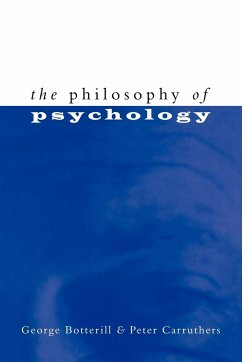 The Philosophy of Psychology - Botterill, George Carruthers, Peter