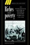 Riches and Poverty: An Intellectual History of Political Economy in Britain, 1750 1834