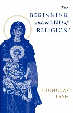 The Beginning and the End of Religion - Lash, Nicholas