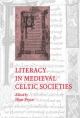 Literacy in Medieval Celtic Societies - Huw Pryce