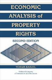 Economic Analysis of Property Rights - Barzel, Yoram / Calvert, Randall / Eggertsson, Thrainn
