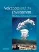 Volcanoes and the Environment - Joan Marti; Gerald G. J. Ernst