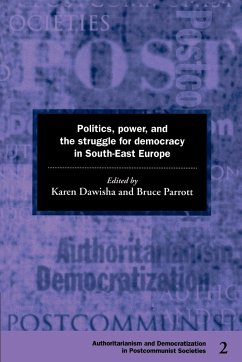 Politics, Power and the Struggle for Democracy in South-East Europe - Dawisha, Karen / Parrott, Bruce (eds.)