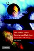 The Middle East in International Relations: Power, Politics and Ideology