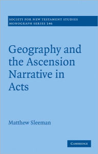 Geography and the Ascension Narrative in Acts - Matthew Sleeman