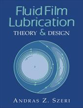 Fluid Film Lubrication: Theory and Design - Szeri, Andras Z.