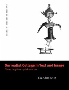 Surrealist Collage in Text and Image: Dissecting the Exquisite Corpse - Adamowicz, Elza Elza, Adamowicz