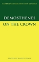 Demosthenes: On the Crown - Demosthenes; Harvey E. Yunis