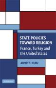 Secularism and State Policies Toward Religion: The United States, France, and Turkey