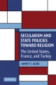 Secularism and State Policies Toward Religion - Ahmet T. Kuru