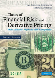 Theory of Financial Risk and Derivative Pricing: From Statistical Physics to Risk Management - Jean-Philippe Bouchaud