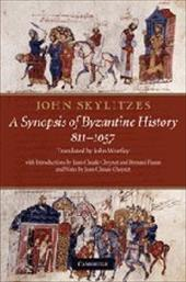 John Skylitzes: A Synopsis of Byzantine History, 811-1057 - Wortley, John