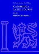 Cambridge Latin Course Unit 4 Omnibus Workbook North American Edition - North American Cambridge Classics Projec