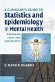 Clinician's Guide to Statistics and Epidemiology in Mental Health - S. Nassir Ghaemi