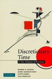 Discretionary Time: A New Measure of Freedom - Goodin, Robert E. / Rice, James Mahmud / Parpo, Antti