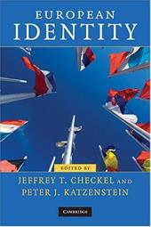 European Identity - Checkel, Jeffrey T. / Katzenstein, Peter J.