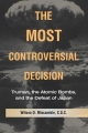 The Most Controversial Decision - Wilson D. Miscamble