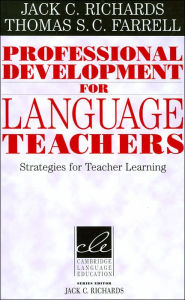 Professional Development for Language Teachers: Strategies for Teacher Learning - Jack C. Richards