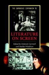 The Cambridge Companion to Literature on Screen - Cartmell, Deborah / Whelehan, Imelda