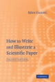 How to Write and Illustrate a Scientific Paper - Bjorn Gustavii