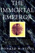 The Immortal Emperor: The Life and Legend of Constantine Palaiologos, Last Emperor of the Romans