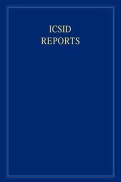 ICSID Reports, Volume 14: Reports of Cases Decided Under the Convention on the Settlement of Investment Disputes Between States and Nationals of - Lauterpacht, Elihu